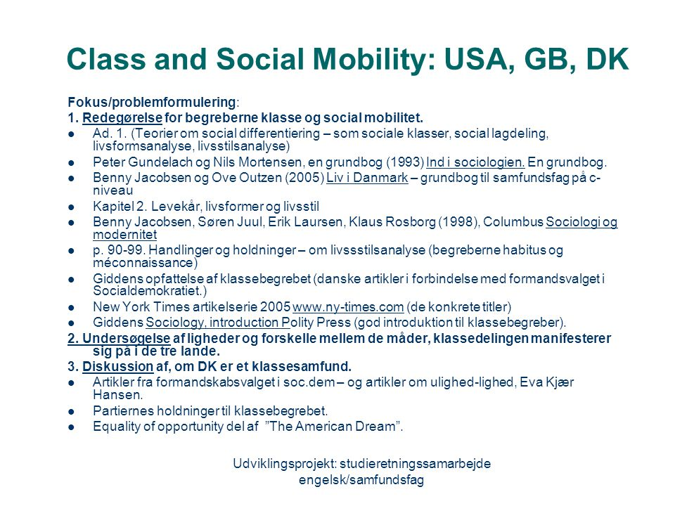 Class and Social Mobility: USA, GB, DK