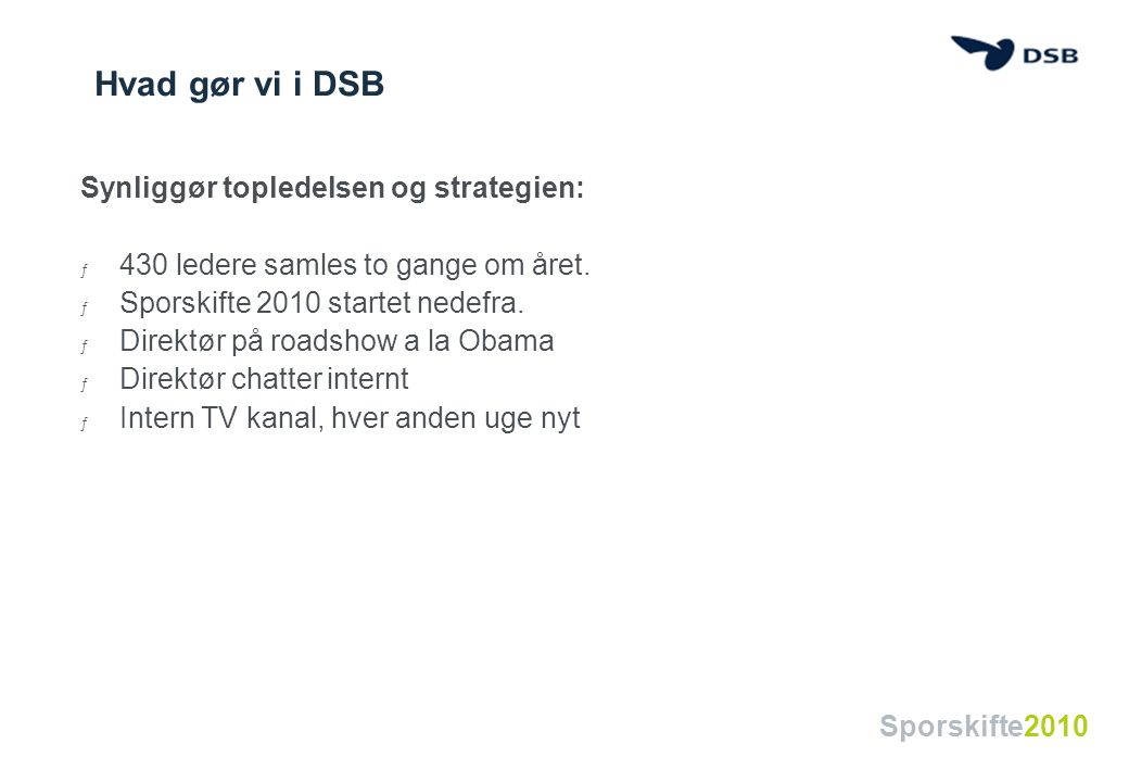 Hvad gør vi i DSB Synliggør topledelsen og strategien: