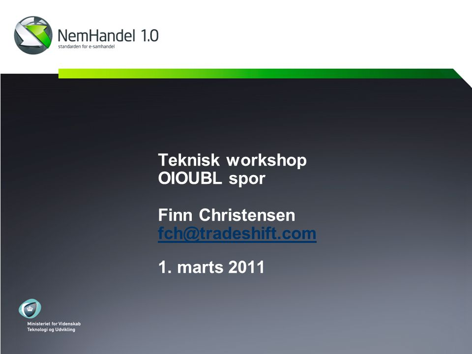 Teknisk workshop OIOUBL spor Finn Christensen fch@tradeshift.com