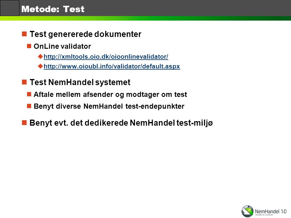 Metode: Test Test genererede dokumenter Test NemHandel systemet