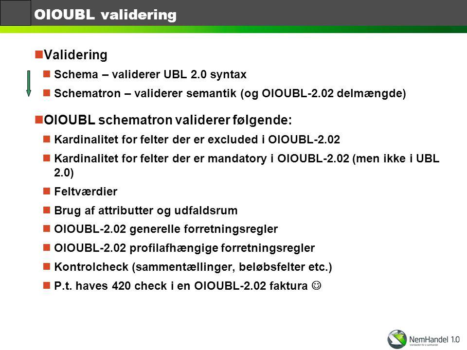 OIOUBL validering Validering OIOUBL schematron validerer følgende: