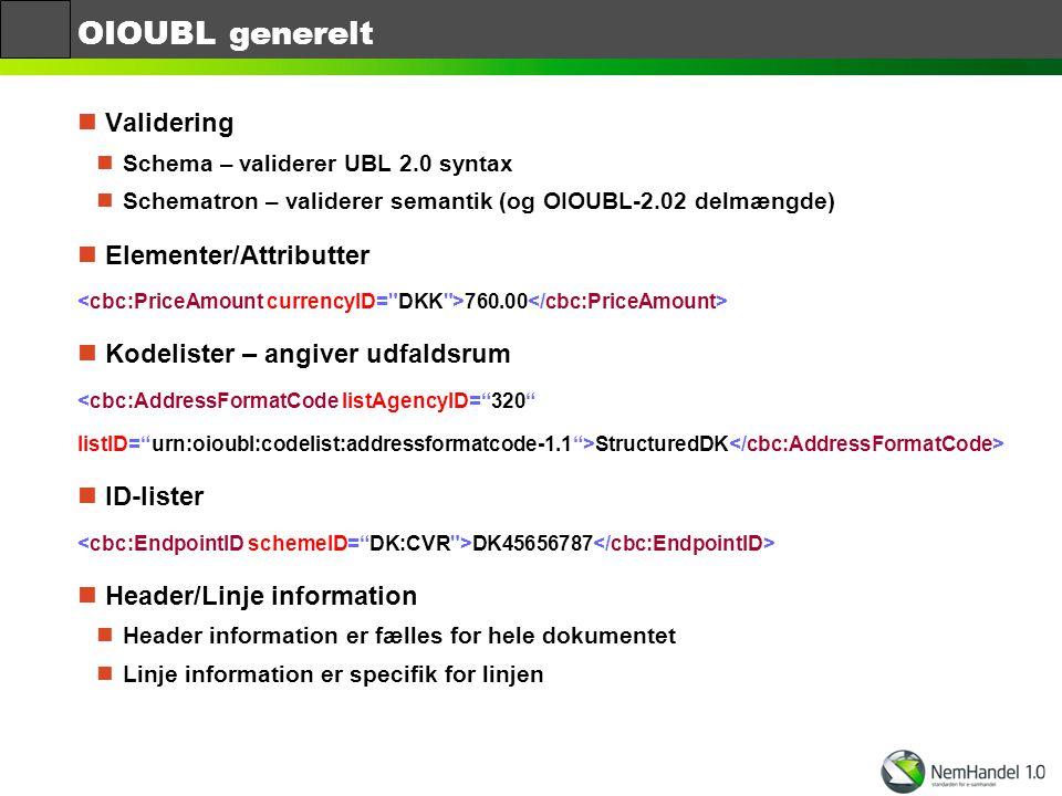 OIOUBL generelt Validering Elementer/Attributter