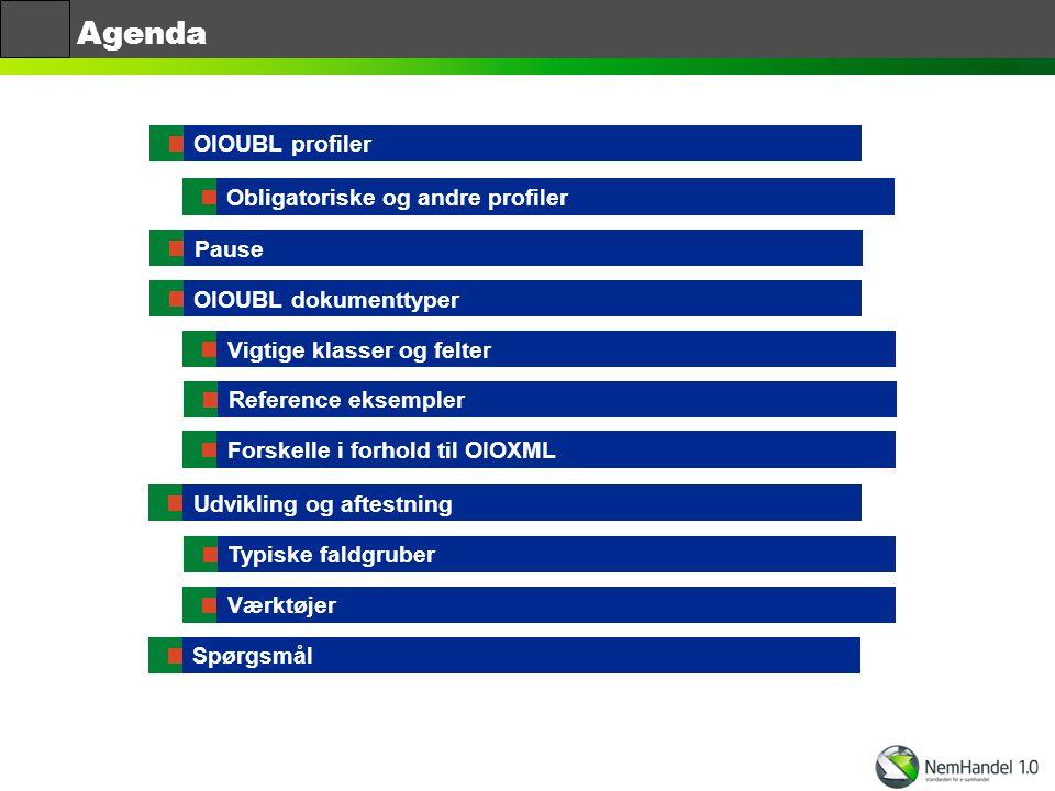 Agenda OIOUBL profiler Obligatoriske og andre profiler Pause