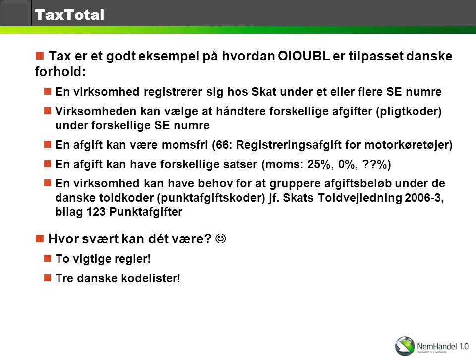 TaxTotal Tax er et godt eksempel på hvordan OIOUBL er tilpasset danske forhold: