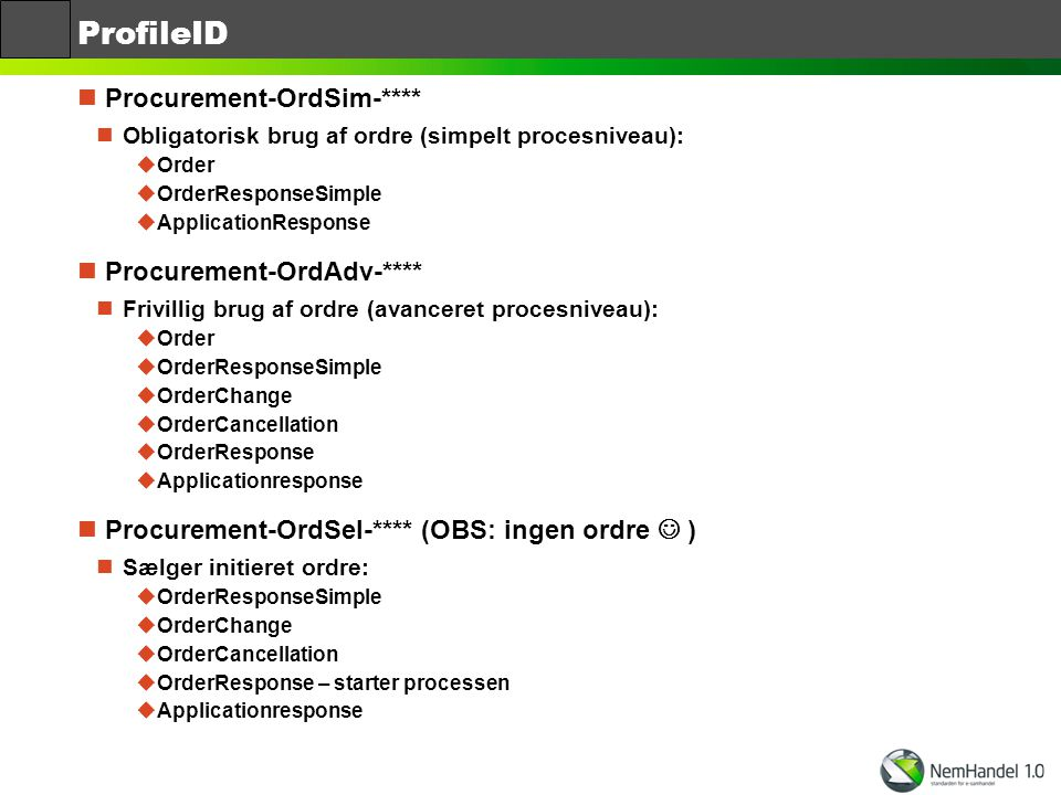 ProfileID Procurement-OrdSim-**** Procurement-OrdAdv-****