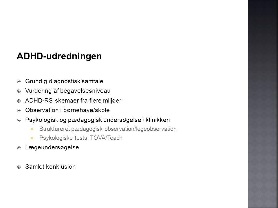 ADHD-udredningen Grundig diagnostisk samtale