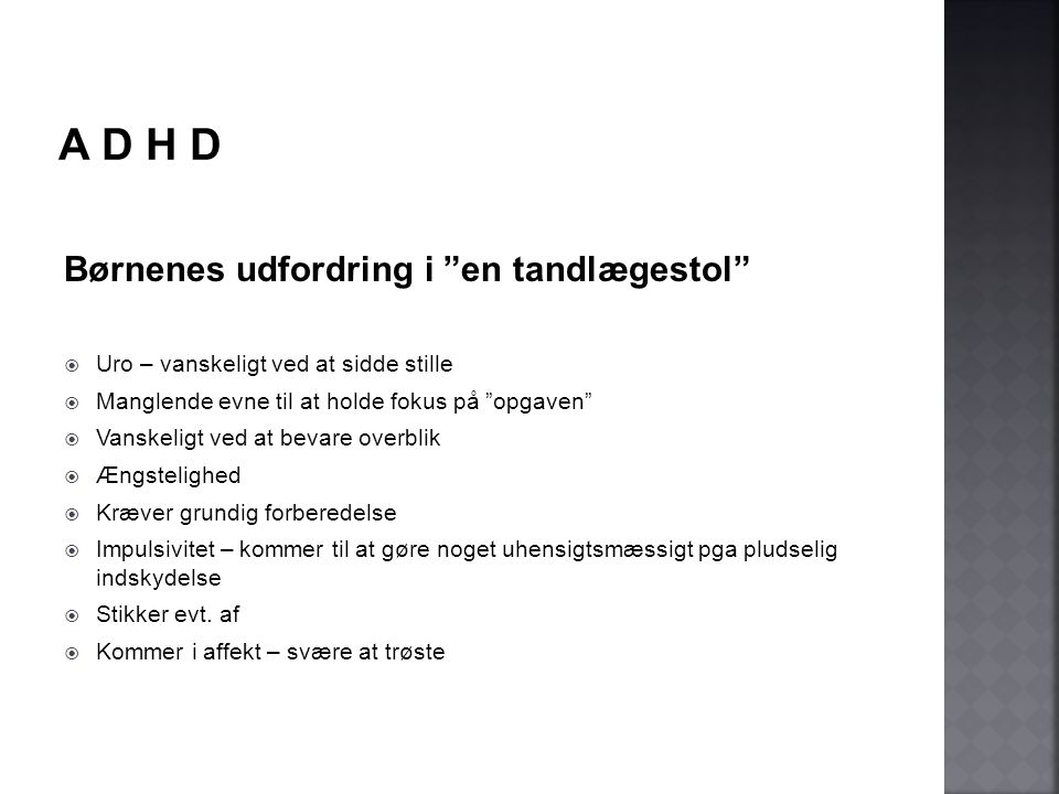 A D H D Børnenes udfordring i en tandlægestol