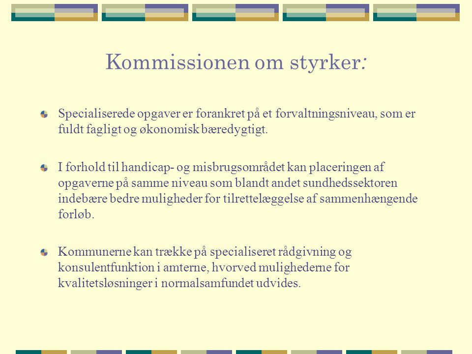 Kommissionen om styrker:
