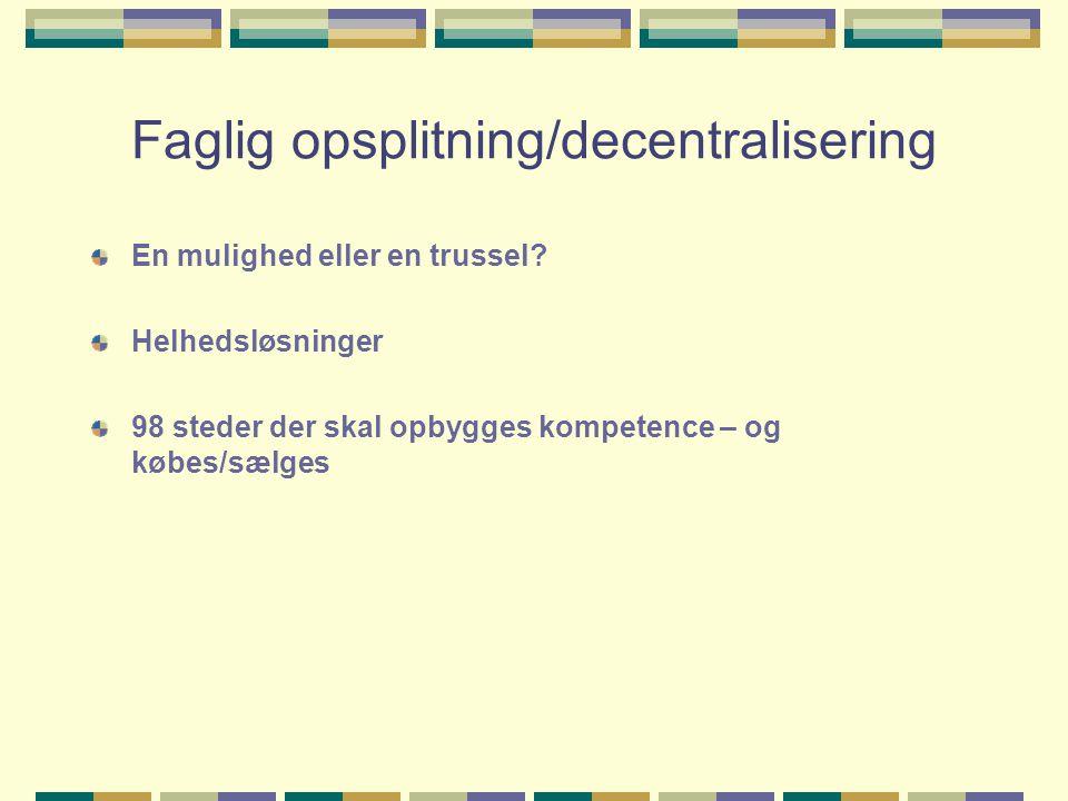 Faglig opsplitning/decentralisering