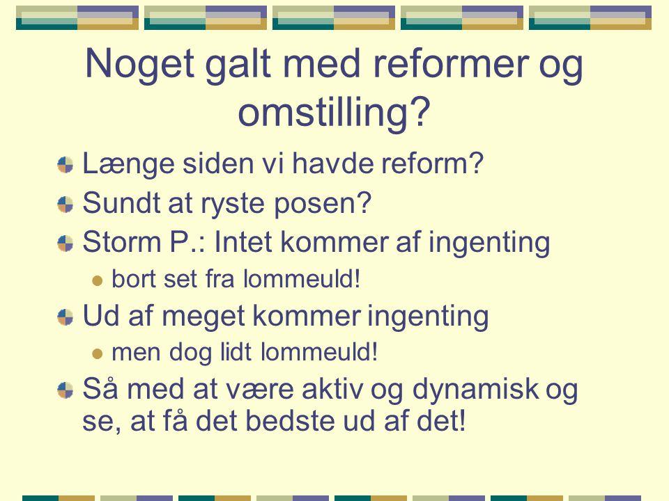 Noget galt med reformer og omstilling