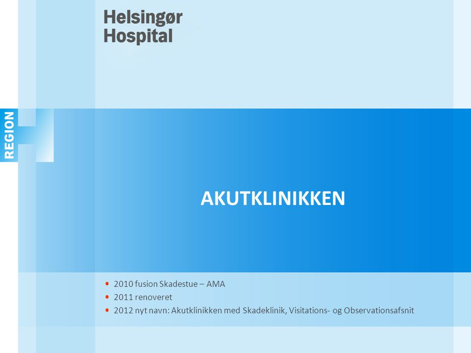 AKUTKLINIKKEN 2010 fusion Skadestue – AMA 2011 renoveret