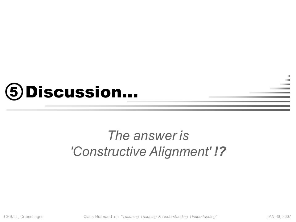 The answer is Constructive Alignment !