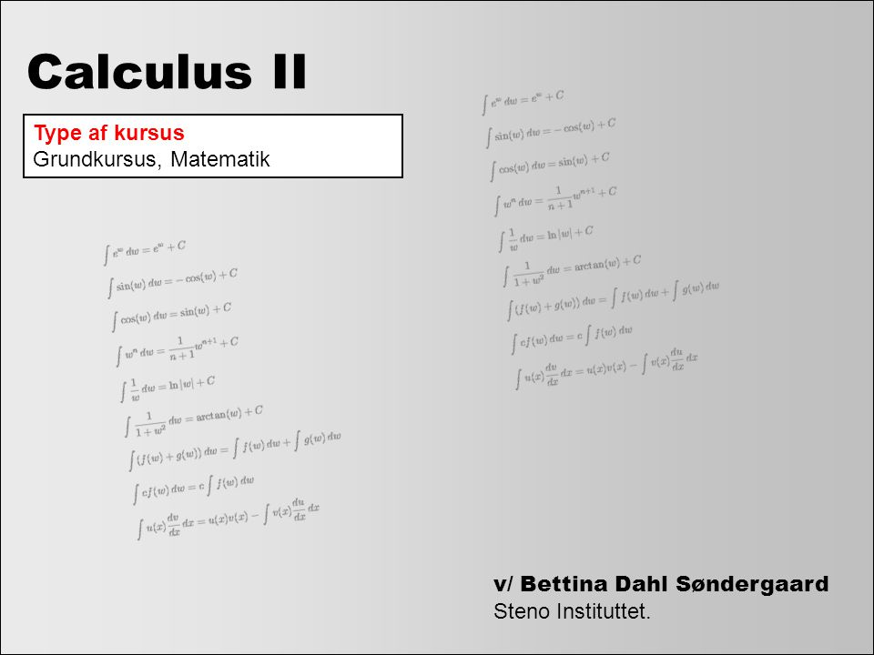 Calculus II Type af kursus Grundkursus, Matematik