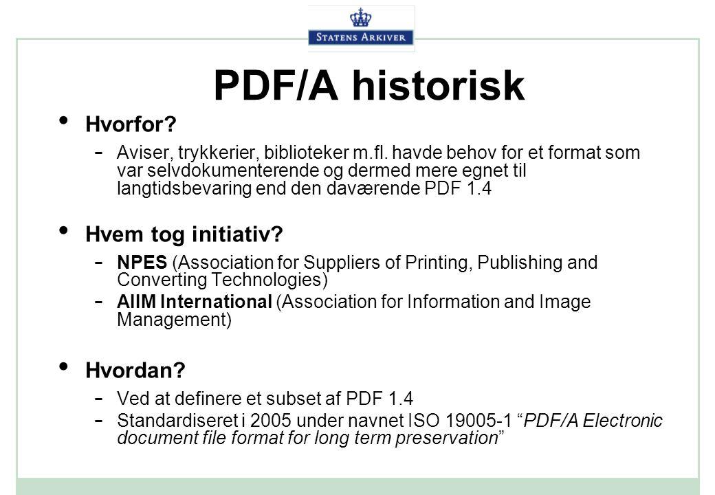 PDF/A historisk Hvorfor Hvem tog initiativ Hvordan