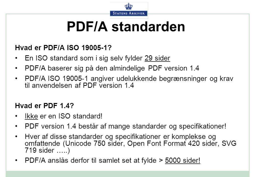 PDF/A standarden Hvad er PDF/A ISO 19005-1