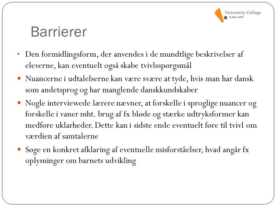 Barrierer Den formidlingsform, der anvendes i de mundtlige beskrivelser af eleverne, kan eventuelt også skabe tvivlsspørgsmål.