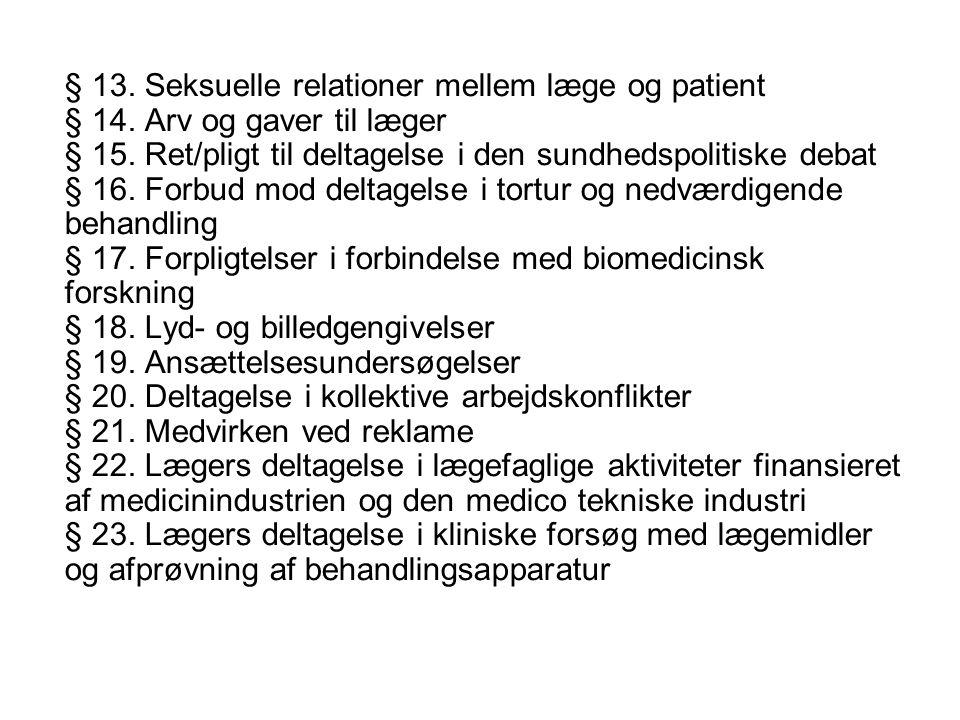 § 13. Seksuelle relationer mellem læge og patient § 14