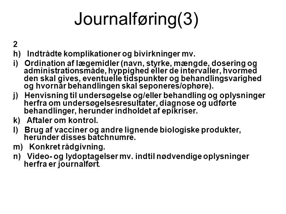Journalføring(3) 2 h) Indtrådte komplikationer og bivirkninger mv.