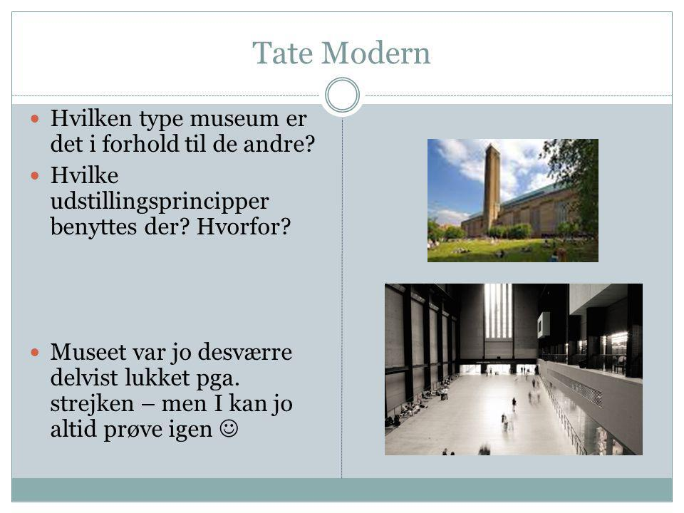 Tate Modern Hvilken type museum er det i forhold til de andre