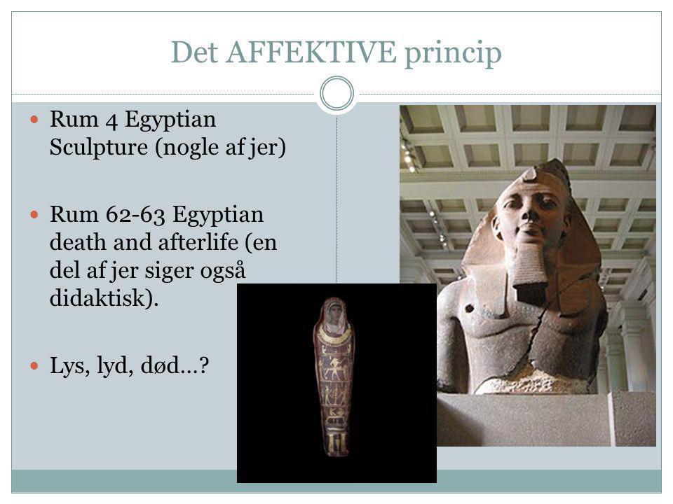 Det AFFEKTIVE princip Rum 4 Egyptian Sculpture (nogle af jer)