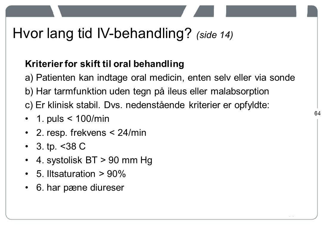 Hvor lang tid IV-behandling (side 14)