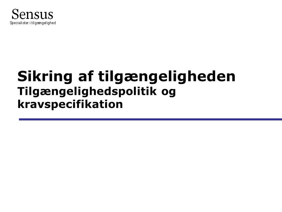 Sikring af tilgængeligheden Tilgængelighedspolitik og kravspecifikation