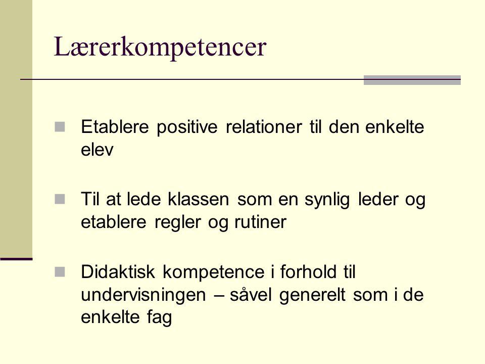 Lærerkompetencer Etablere positive relationer til den enkelte elev