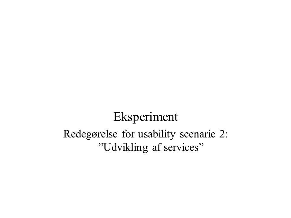 Redegørelse for usability scenarie 2: Udvikling af services