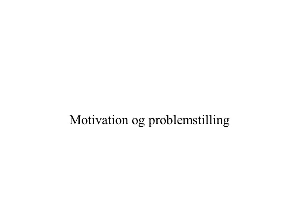 Motivation og problemstilling