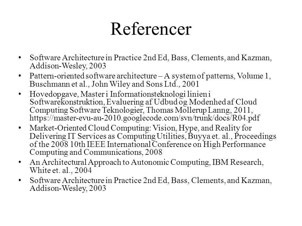 Referencer Software Architecture in Practice 2nd Ed, Bass, Clements, and Kazman, Addison-Wesley, 2003.