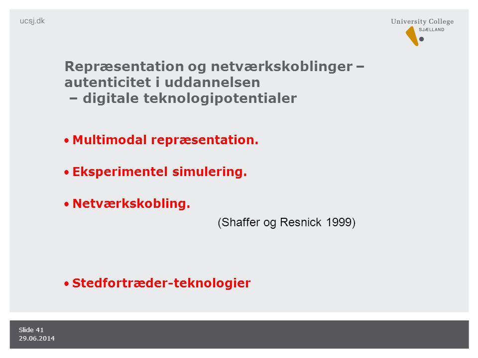Repræsentation og netværkskoblinger – autenticitet i uddannelsen – digitale teknologipotentialer