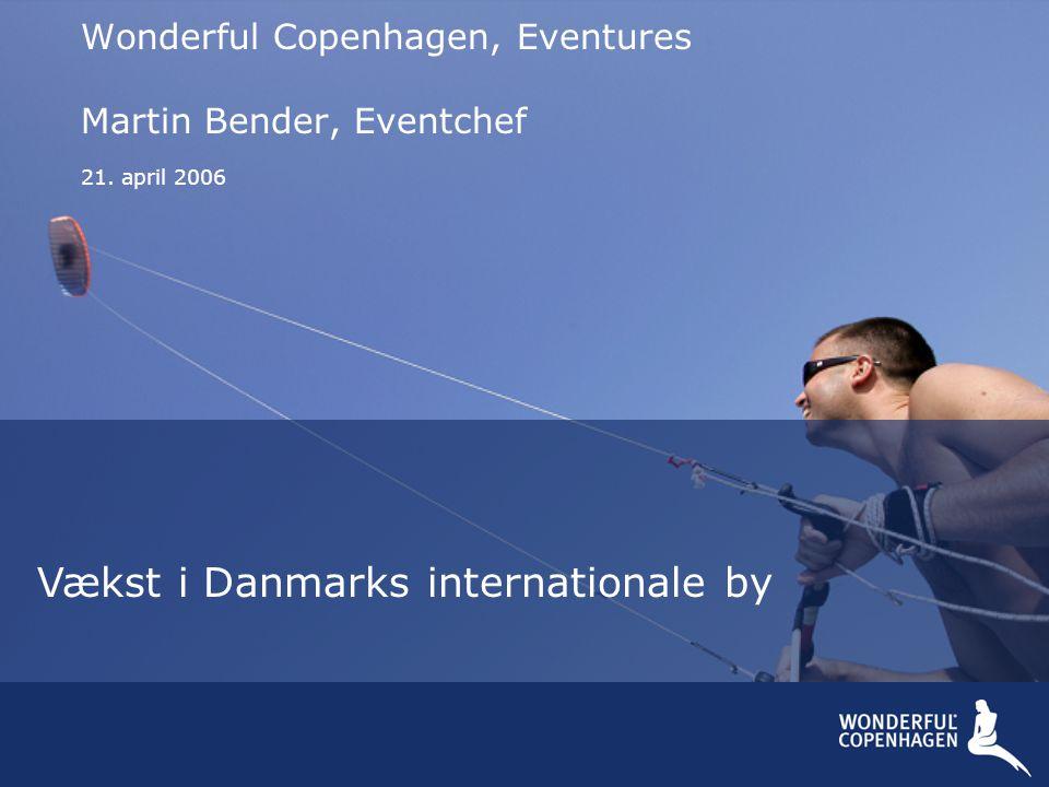 Wonderful Copenhagen, Eventures Martin Bender, Eventchef 21. april 2006