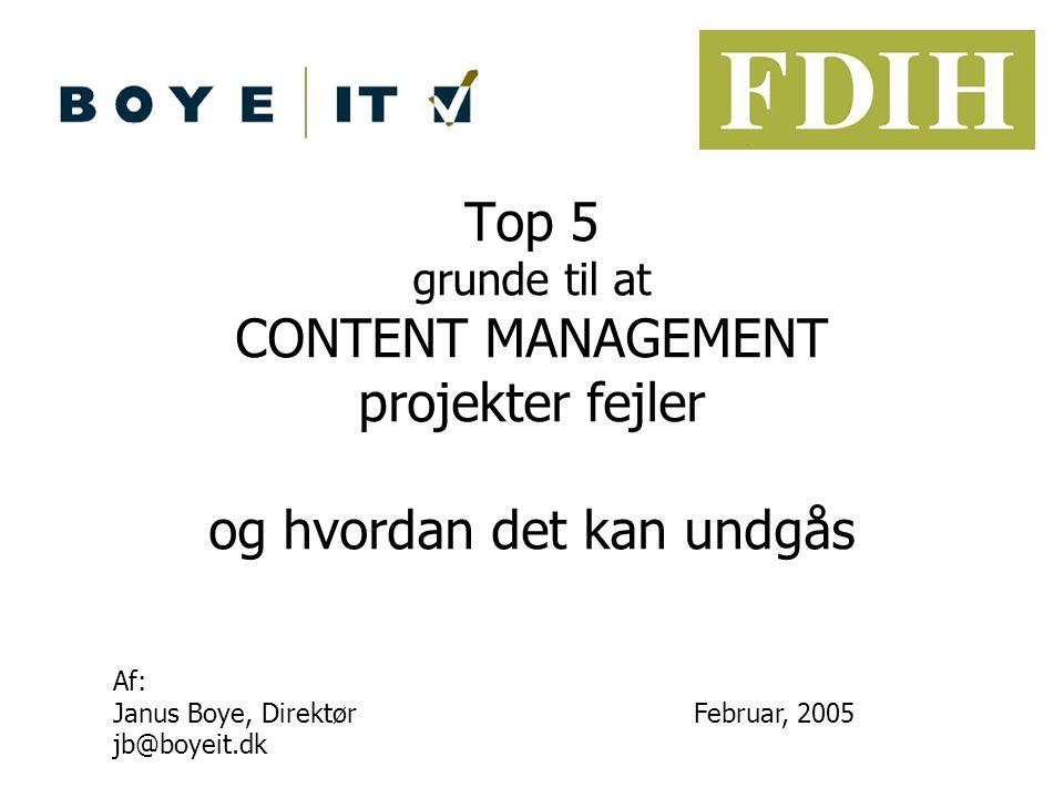 Top 5 grunde til at CONTENT MANAGEMENT projekter fejler og hvordan det kan undgås
