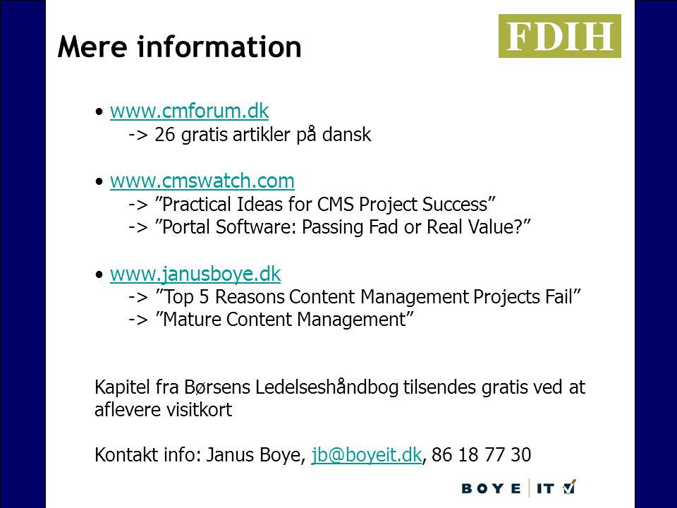 Mere information www.cmforum.dk www.cmswatch.com www.janusboye.dk