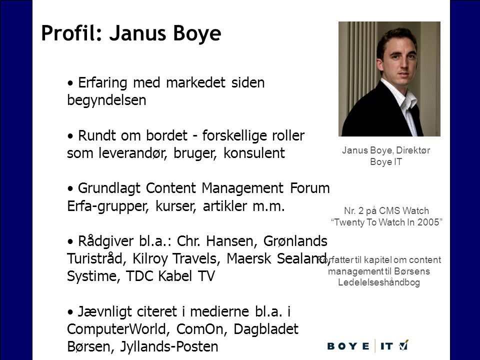 Profil: Janus Boye Erfaring med markedet siden begyndelsen