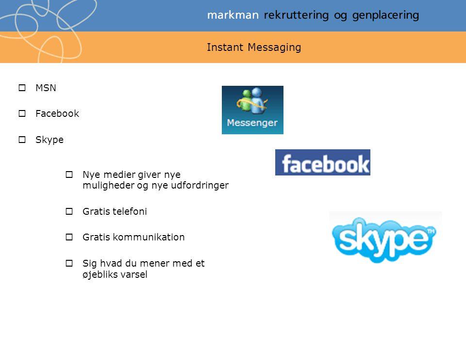 Instant Messaging MSN Facebook Skype