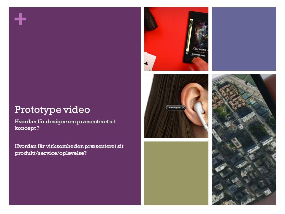 Prototype video Hvordan får designeren præsenteret sit koncept