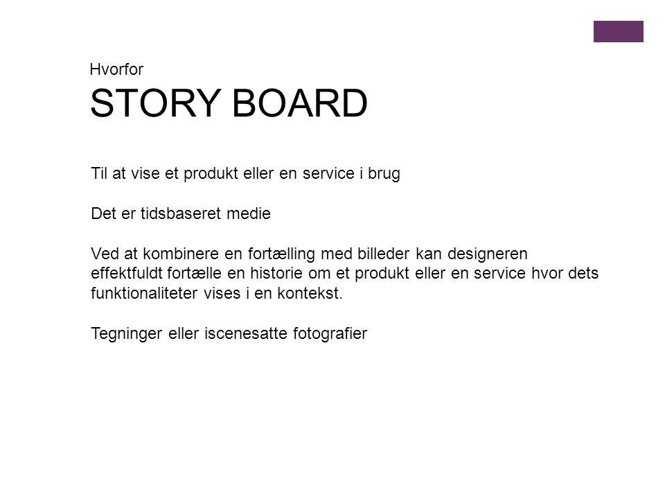 STORY BOARD Hvorfor Til at vise et produkt eller en service i brug