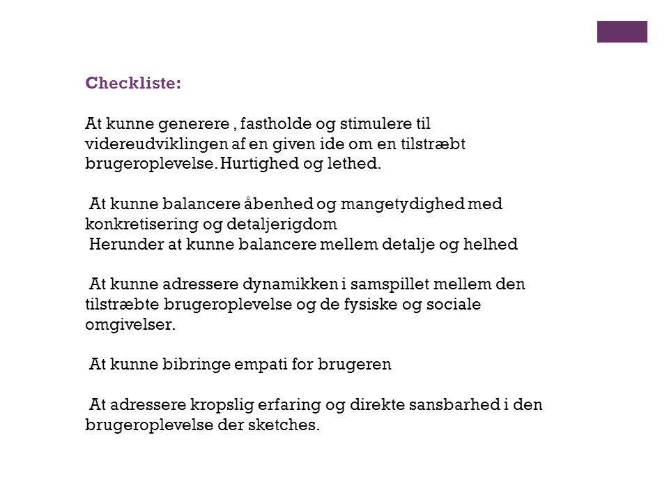 Checkliste: At kunne generere , fastholde og stimulere til. videreudviklingen af en given ide om en tilstræbt.