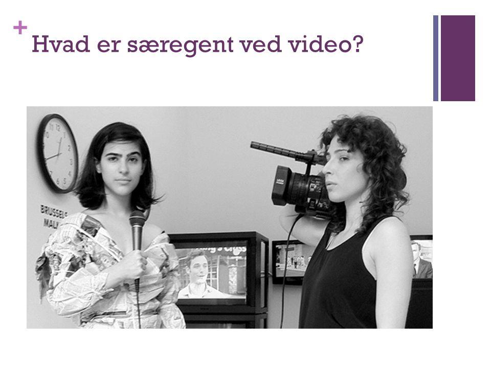 Hvad er særegent ved video