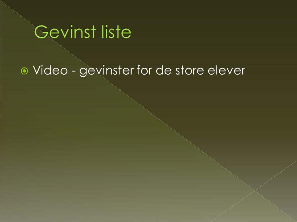 Gevinst liste Video - gevinster for de store elever