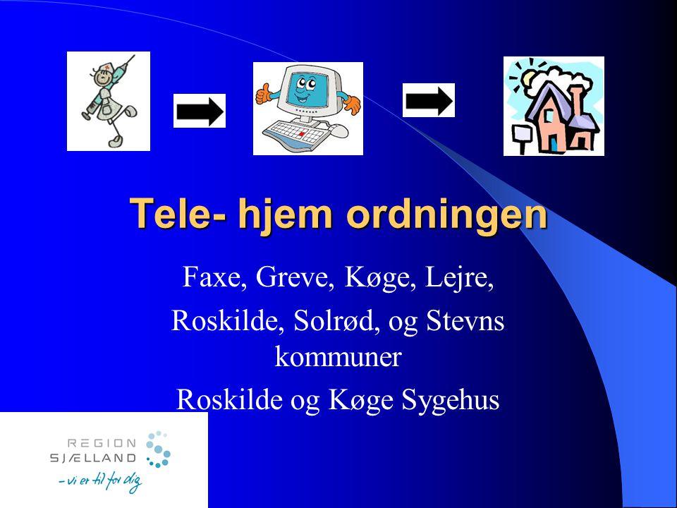 Tele- hjem ordningen Faxe, Greve, Køge, Lejre,