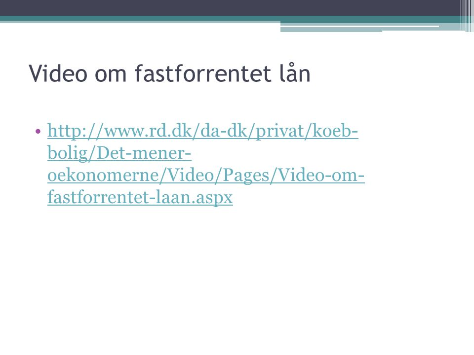 Video om fastforrentet lån