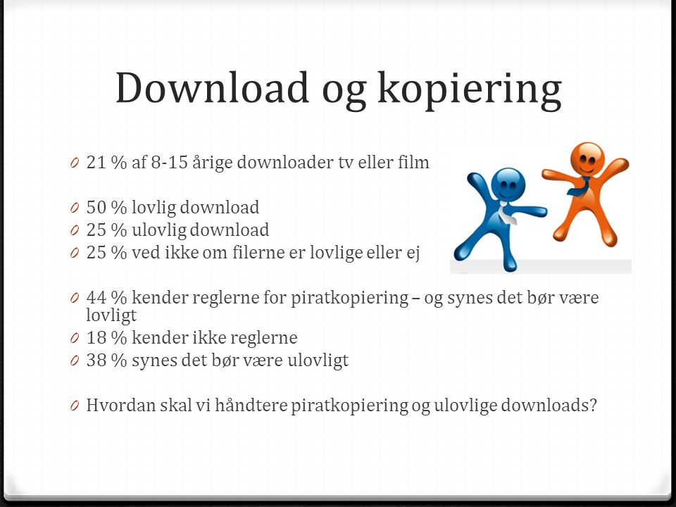 Download og kopiering 21 % af 8-15 årige downloader tv eller film