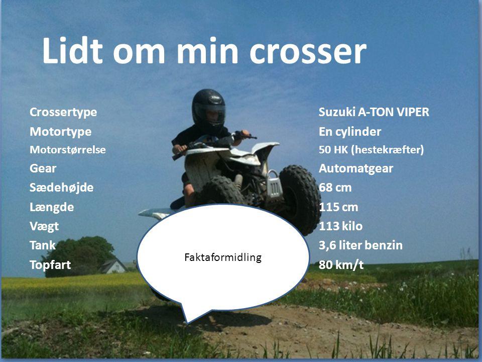Lidt om min crosser Crossertype Suzuki A-TON VIPER