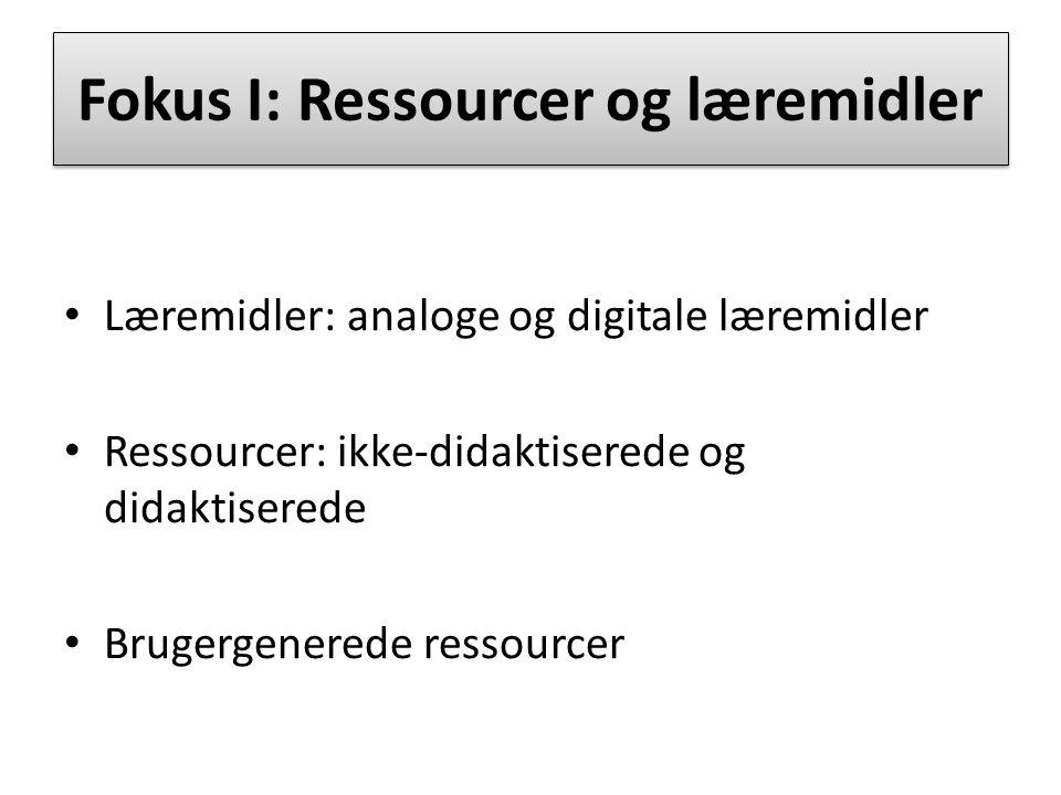Fokus I: Ressourcer og læremidler
