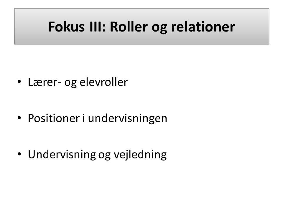  Fokus III: Roller og relationer