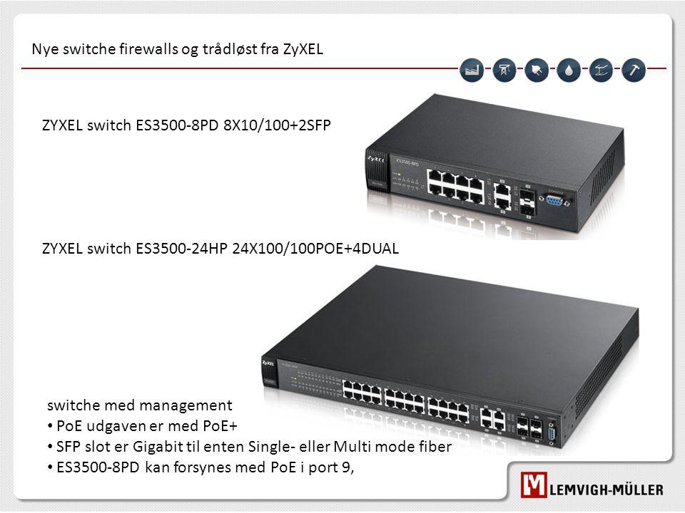 Nye switche firewalls og trådløst fra ZyXEL