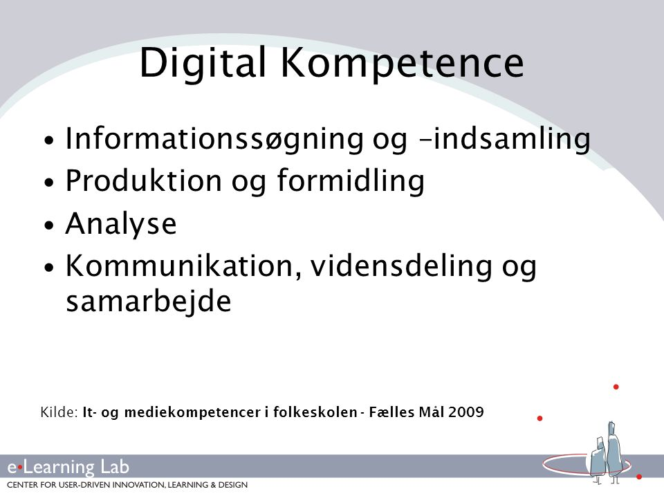 Digital Kompetence Informationssøgning og –indsamling