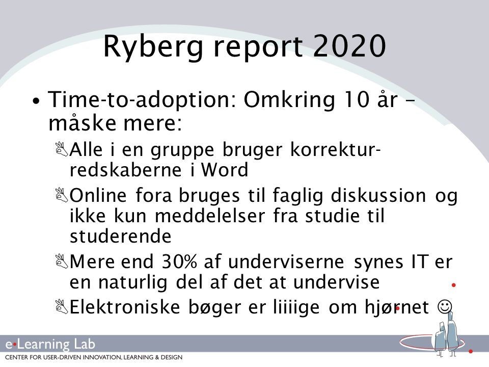 Ryberg report 2020 Time-to-adoption: Omkring 10 år – måske mere: